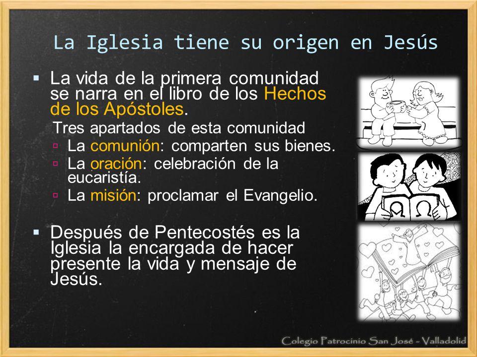 La Iglesia tiene su origen en Jesús