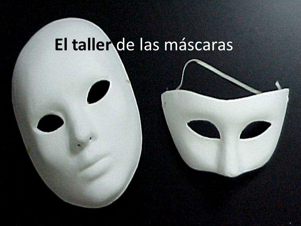 El taller de las máscaras