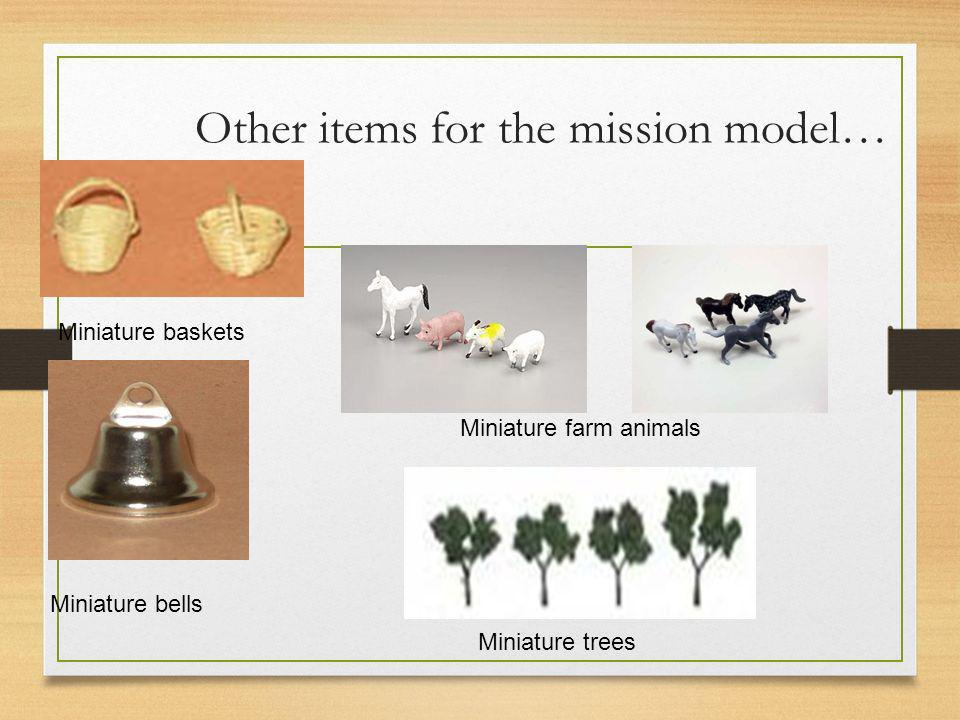 Other items for the mission model…