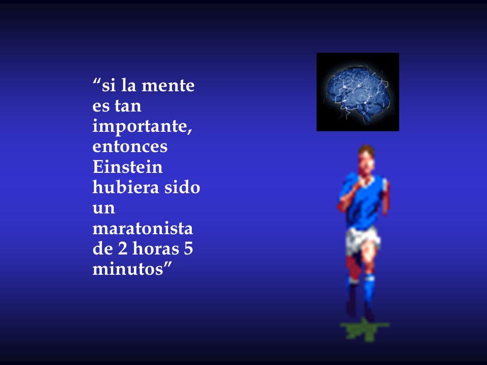 si la mente es tan importante, entonces Einstein hubiera sido un maratonista de 2 horas 5 minutos