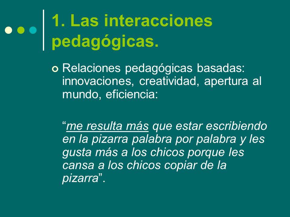 1. Las interacciones pedagógicas.