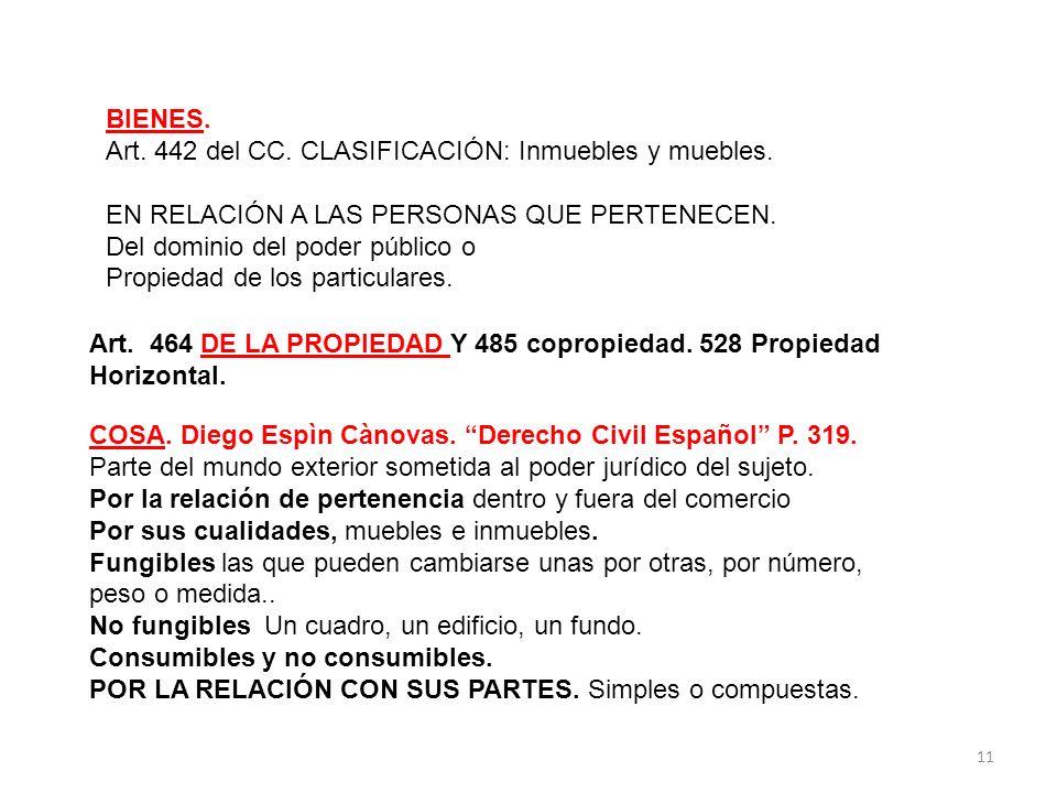 BIENES. Art. 442 del CC. CLASIFICACIÓN: Inmuebles y muebles. EN RELACIÓN A LAS PERSONAS QUE PERTENECEN.