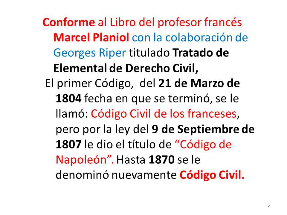 Conforme al Libro del profesor francés Marcel Planiol con la colaboración de Georges Riper titulado Tratado de Elemental de Derecho Civil,