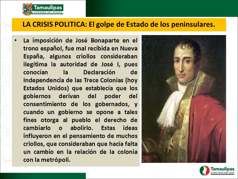 LA CRISIS POLITICA: El golpe de Estado de los peninsulares.