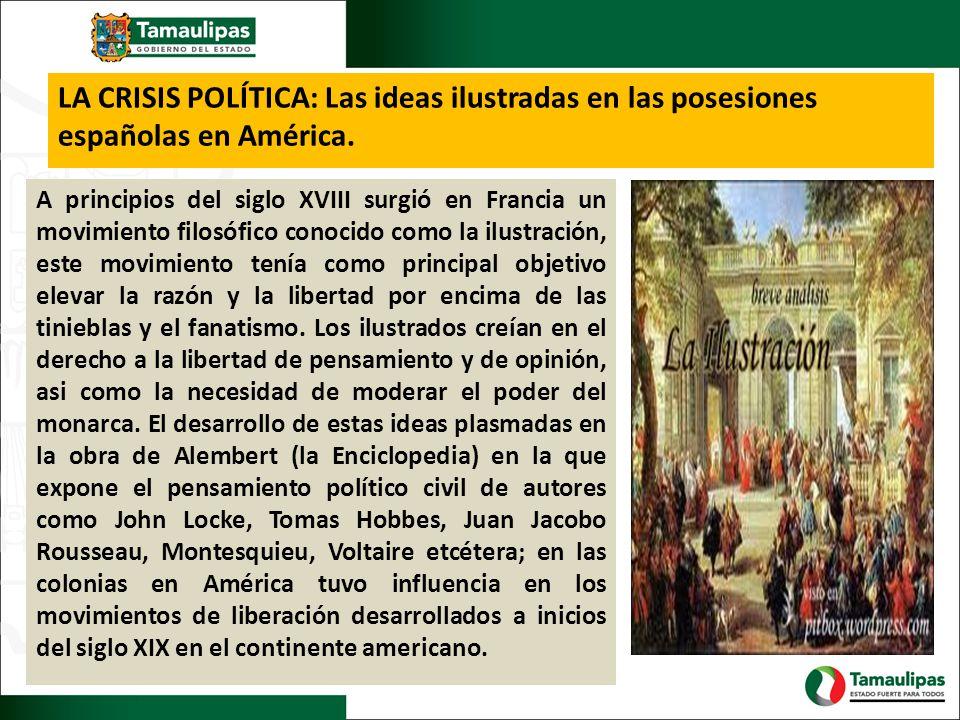 LA CRISIS POLÍTICA: Las ideas ilustradas en las posesiones españolas en América.