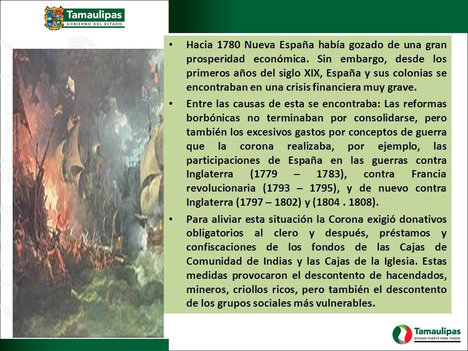Hacia 1780 Nueva España había gozado de una gran prosperidad económica