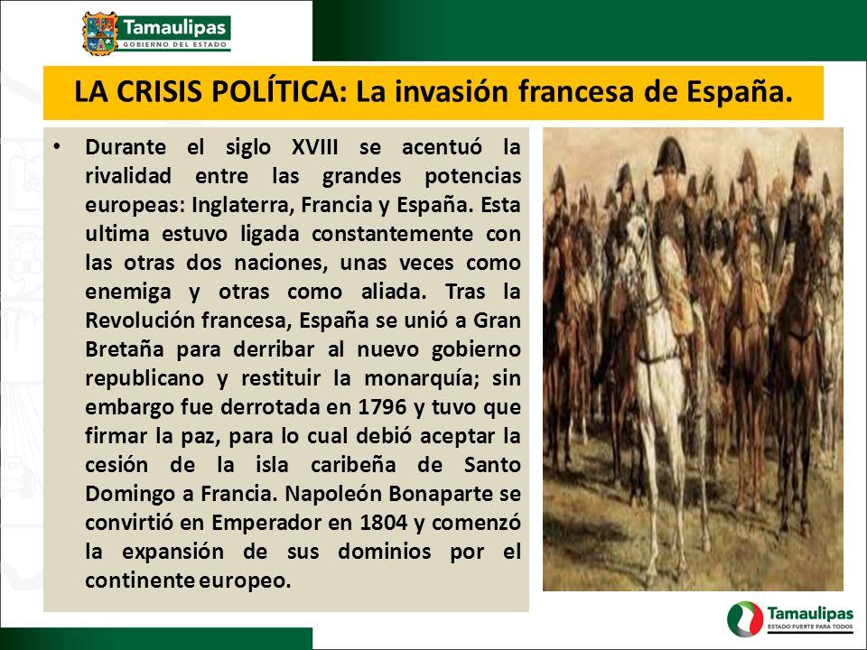LA CRISIS POLÍTICA: La invasión francesa de España.