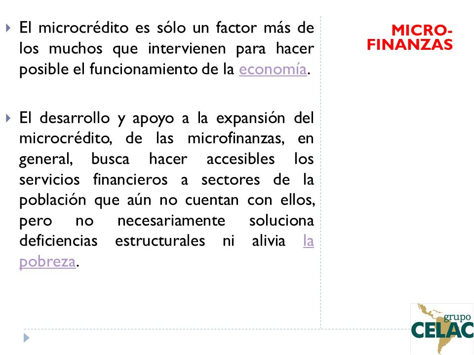 El microcrédito es sólo un factor más de los muchos que intervienen para hacer posible el funcionamiento de la economía.