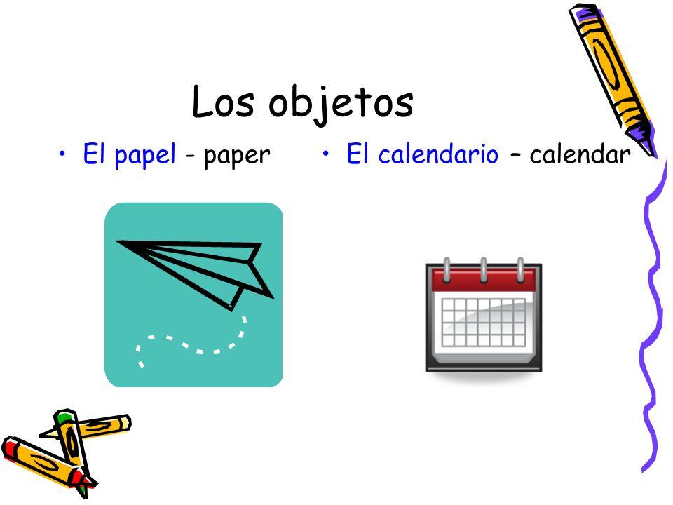 Los objetos El papel - paper El calendario – calendar