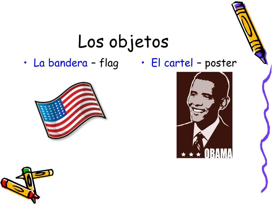 Los objetos La bandera – flag El cartel – poster