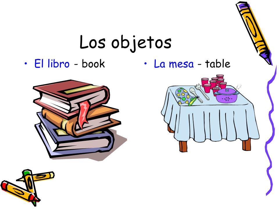 Los objetos El libro - book La mesa - table