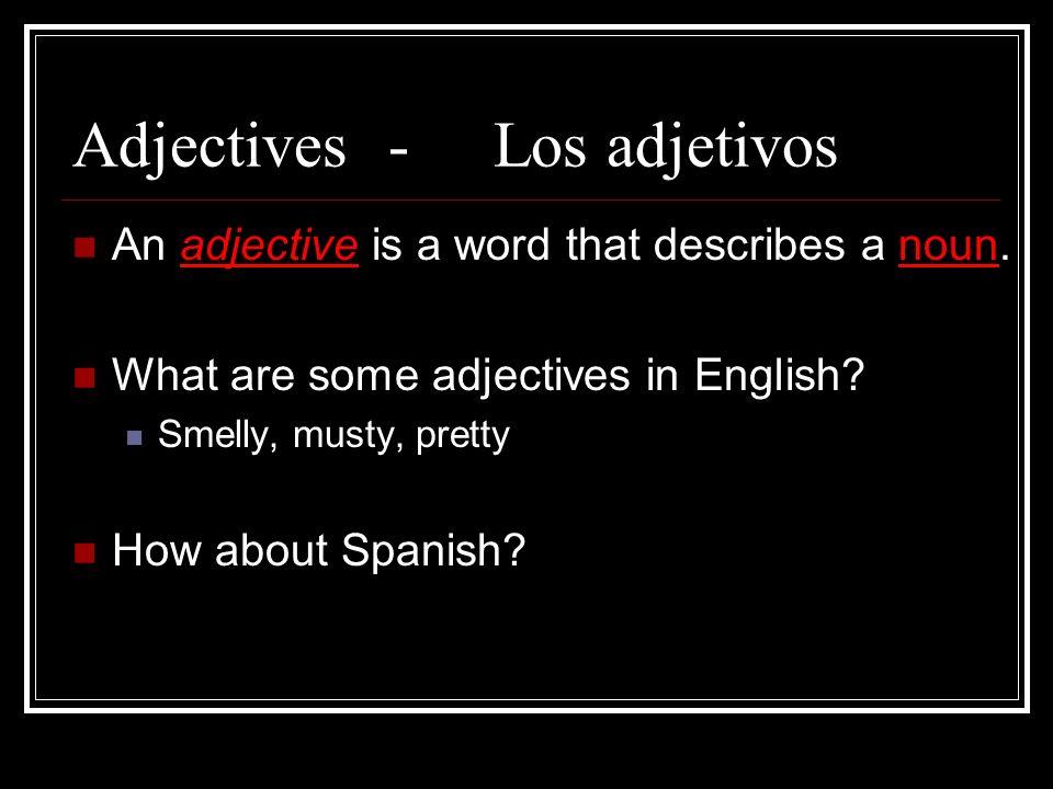 Adjectives - Los adjetivos