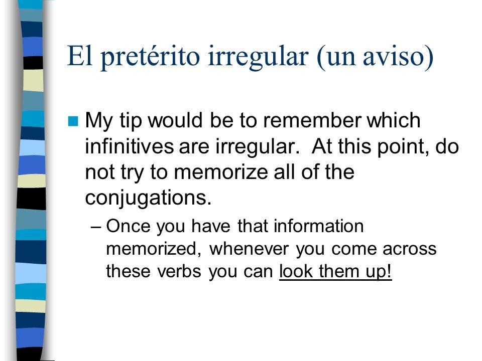 El pretérito irregular (un aviso)