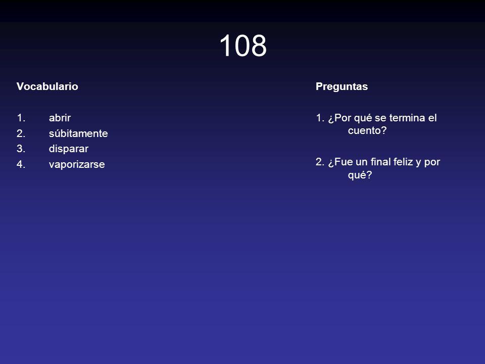108 Vocabulario abrir súbitamente disparar vaporizarse Preguntas