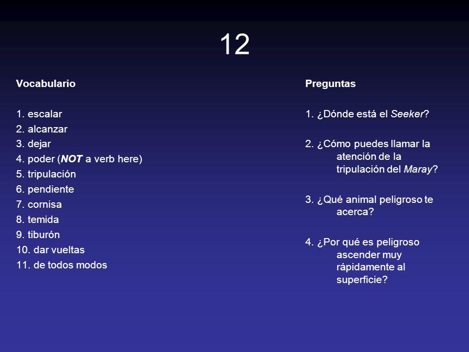 12 Vocabulario 1. escalar 2. alcanzar 3. dejar