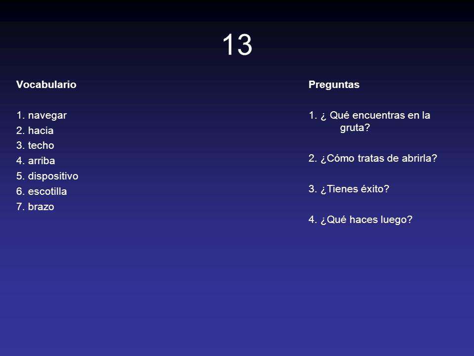 13 Vocabulario 1. navegar 2. hacia 3. techo 4. arriba 5. dispositivo