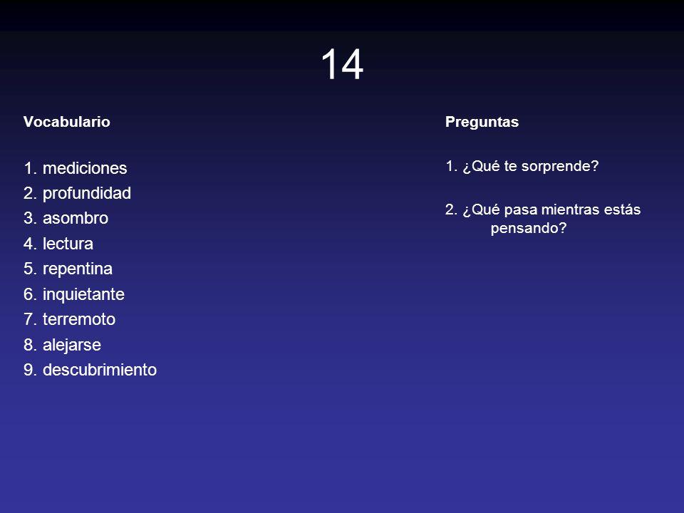 14 1. mediciones 2. profundidad 3. asombro 4. lectura 5. repentina