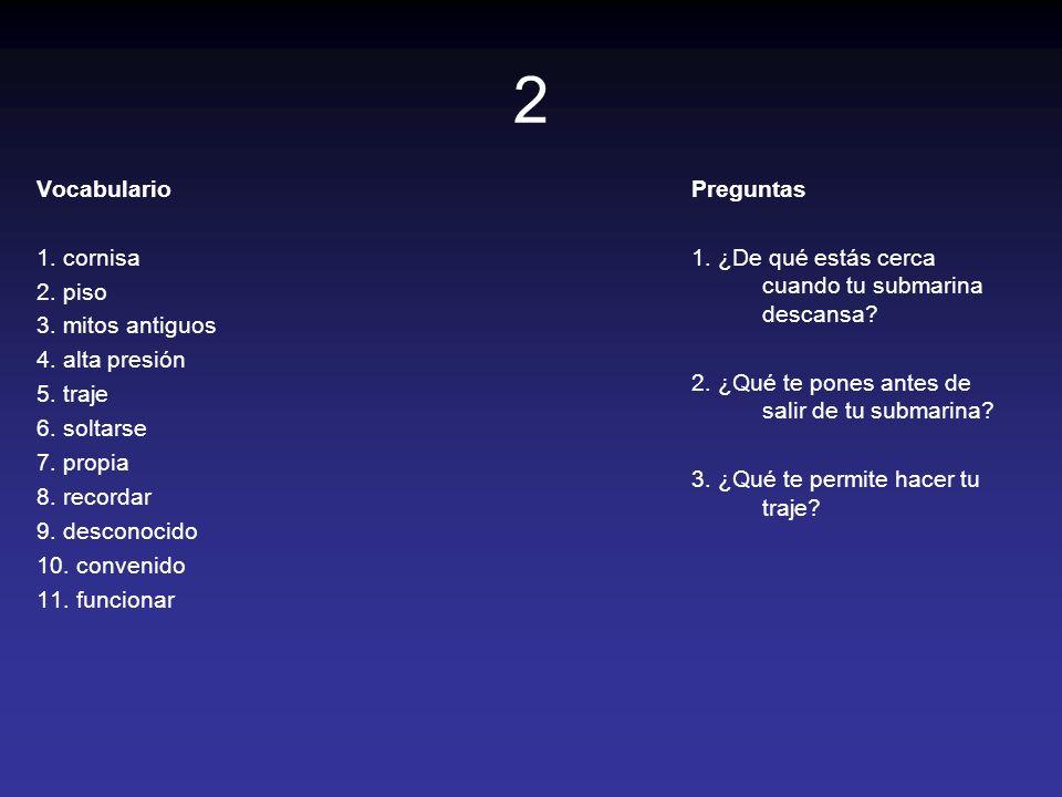2 Vocabulario 1. cornisa 2. piso 3. mitos antiguos 4. alta presión