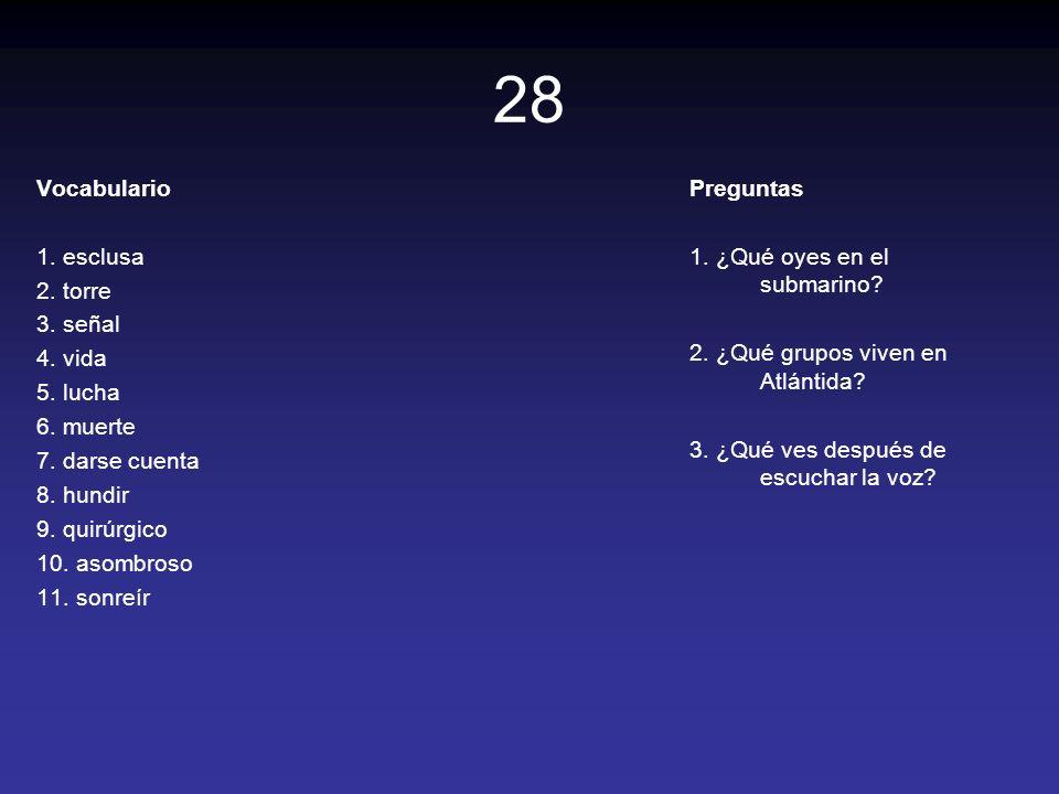 28 Vocabulario 1. esclusa 2. torre 3. señal 4. vida 5. lucha 6. muerte