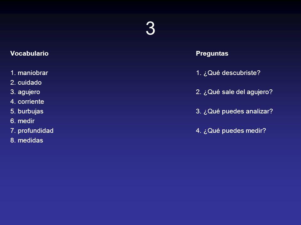 3 Vocabulario 1. maniobrar 2. cuidado 3. agujero 4. corriente