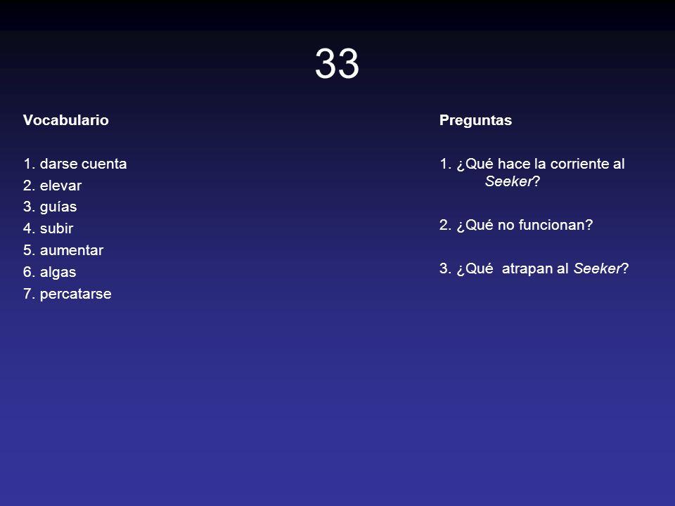 33 Vocabulario 1. darse cuenta 2. elevar 3. guías 4. subir 5. aumentar