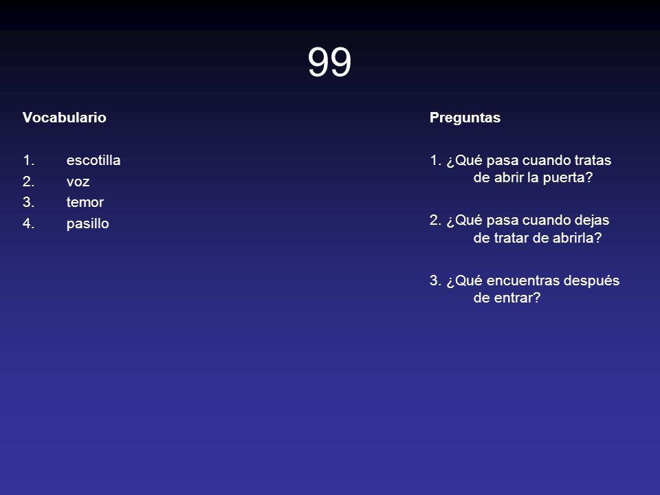 99 Vocabulario escotilla voz temor pasillo Preguntas