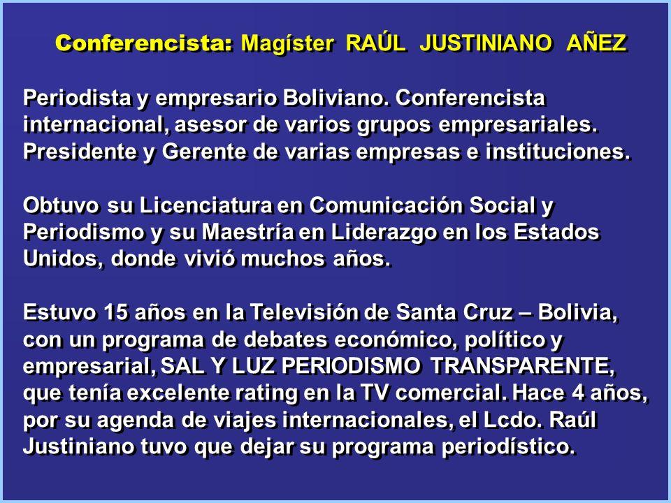 Conferencista: Magíster RAÚL JUSTINIANO AÑEZ