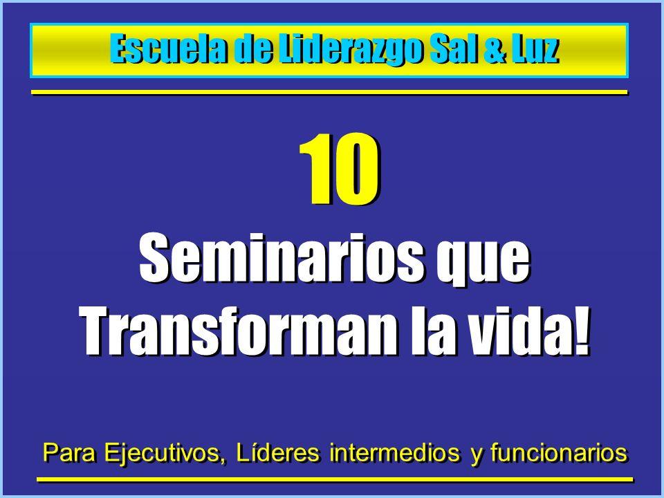 10 Seminarios que Transforman la vida! Escuela de Liderazgo Sal & Luz