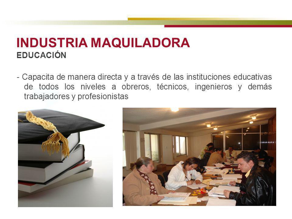 INDUSTRIA MAQUILADORA EDUCACIÓN