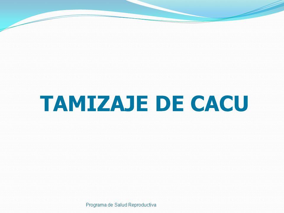 TAMIZAJE DE CACU Programa de Salud Reproductiva