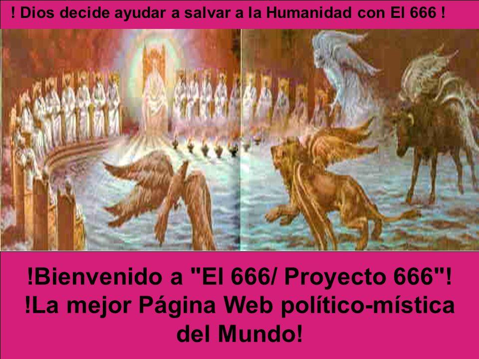 ! Dios decide ayudar a salvar a la Humanidad con El 666 !
