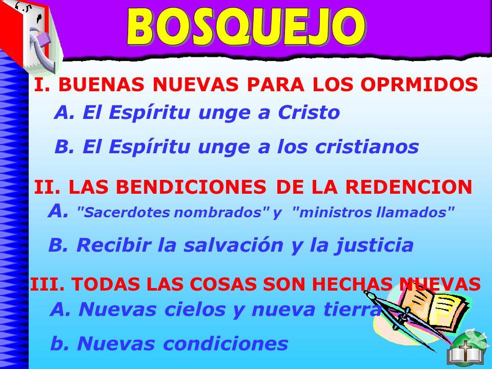 Bosquejo BOSQUEJO I. BUENAS NUEVAS PARA LOS OPRMIDOS