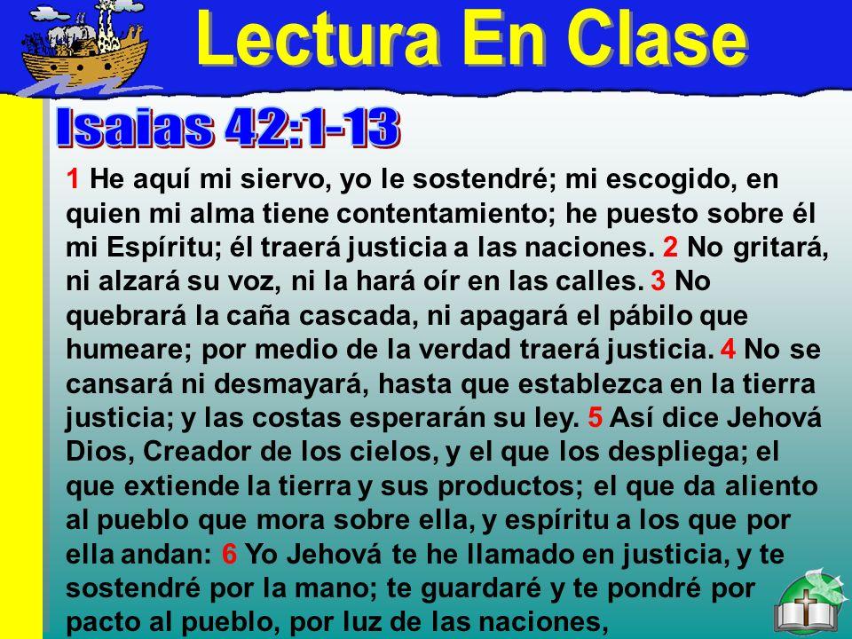 Lectura En Clase A Lectura En Clase Isaias 42:1-13