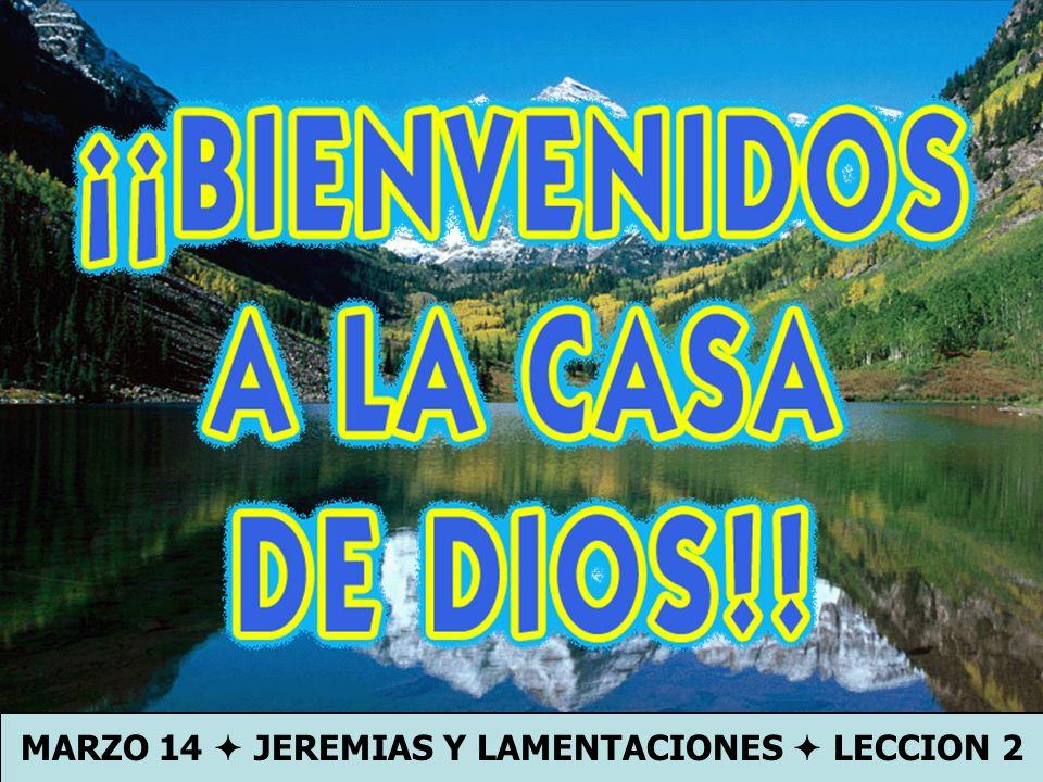 MARZO 14  JEREMIAS Y LAMENTACIONES  LECCION 2