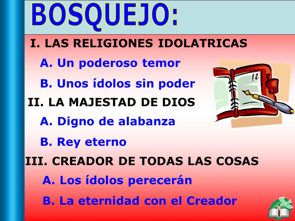 Bosquejo BOSQUEJO: I. LAS RELIGIONES IDOLATRICAS Un poderoso temor