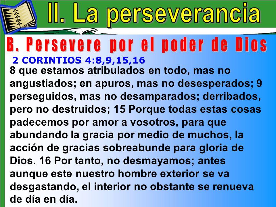 B. Persevere por el poder de Dios