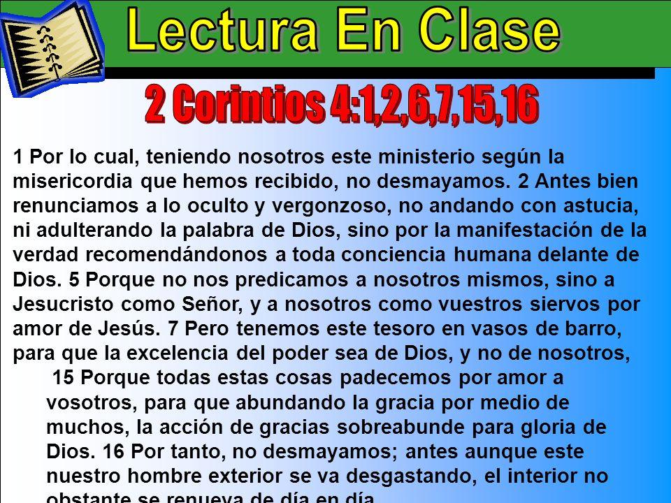 Lectura En Clase B Lectura En Clase 2 Corintios 4:1,2,6,7,15,16