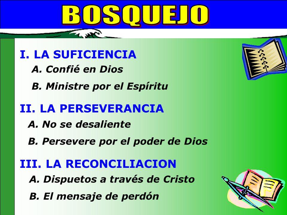 Bosquejo BOSQUEJO I. LA SUFICIENCIA II. LA PERSEVERANCIA