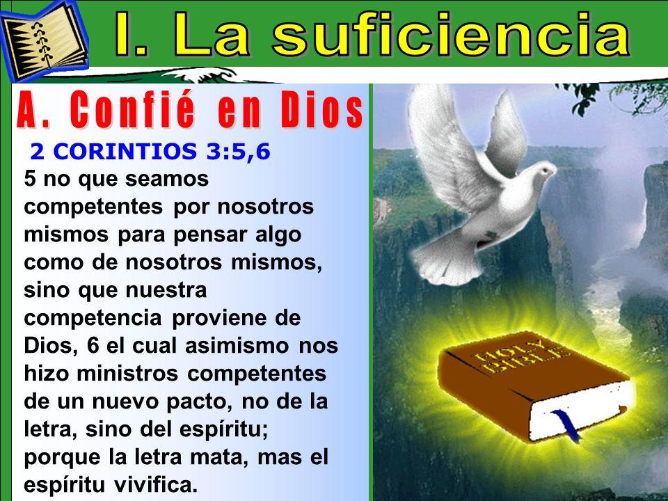 La Suficiencia A I. La suficiencia A. Confié en Dios
