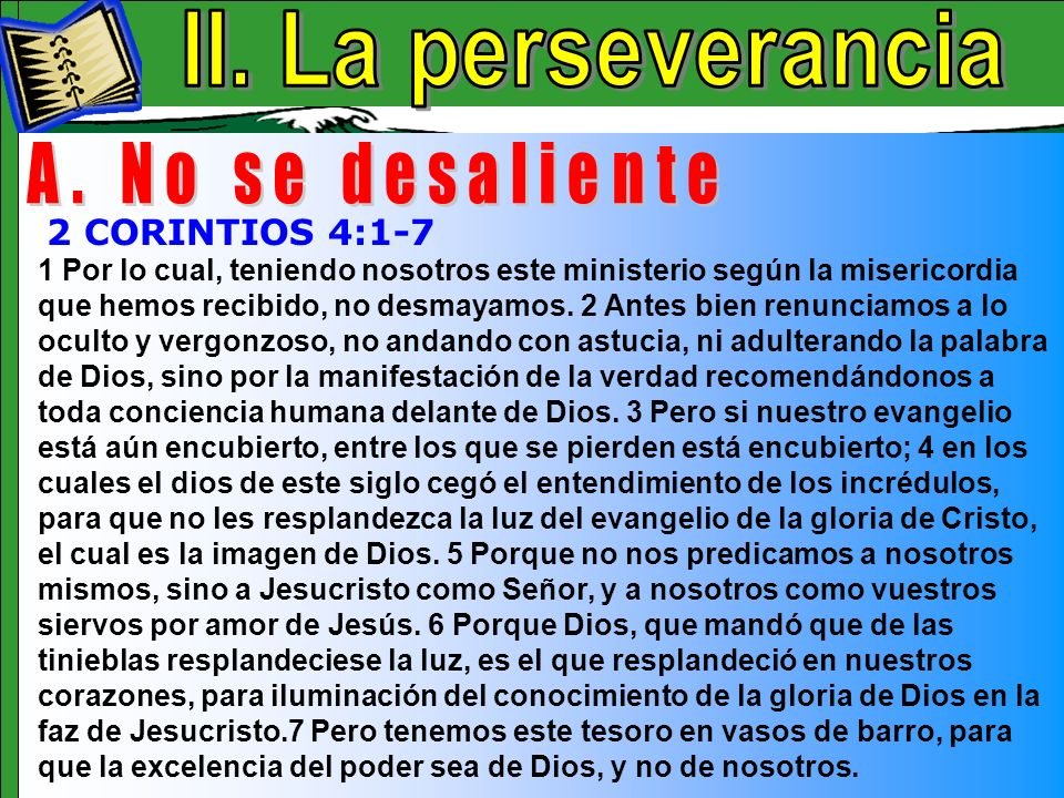 La Perseverancia A II. La perseverancia A. No se desaliente