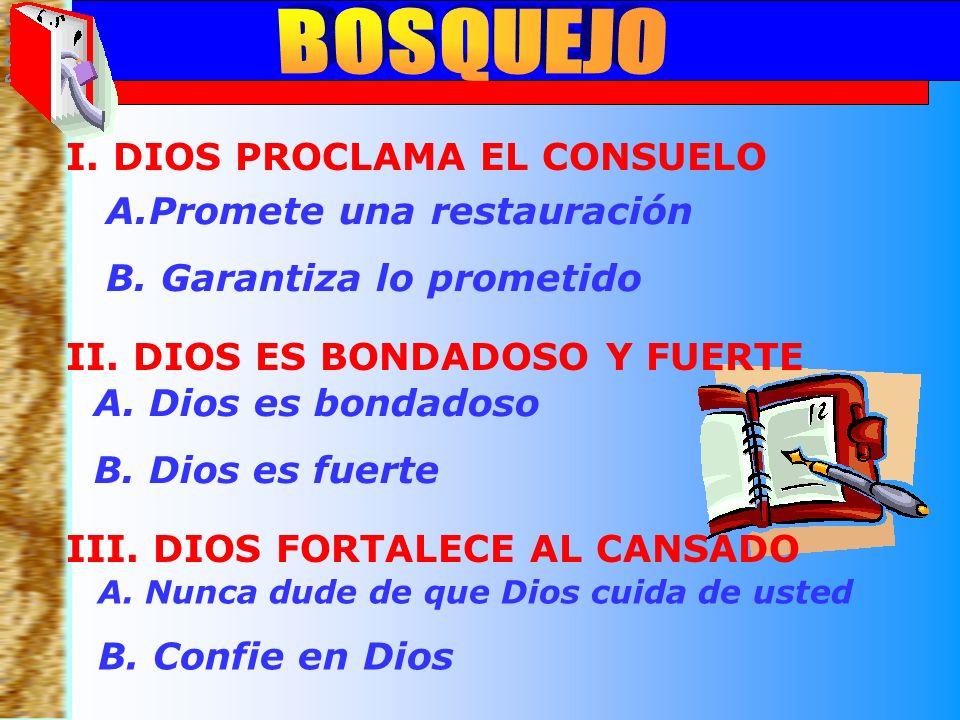 Bosquejo BOSQUEJO I. DIOS PROCLAMA EL CONSUELO