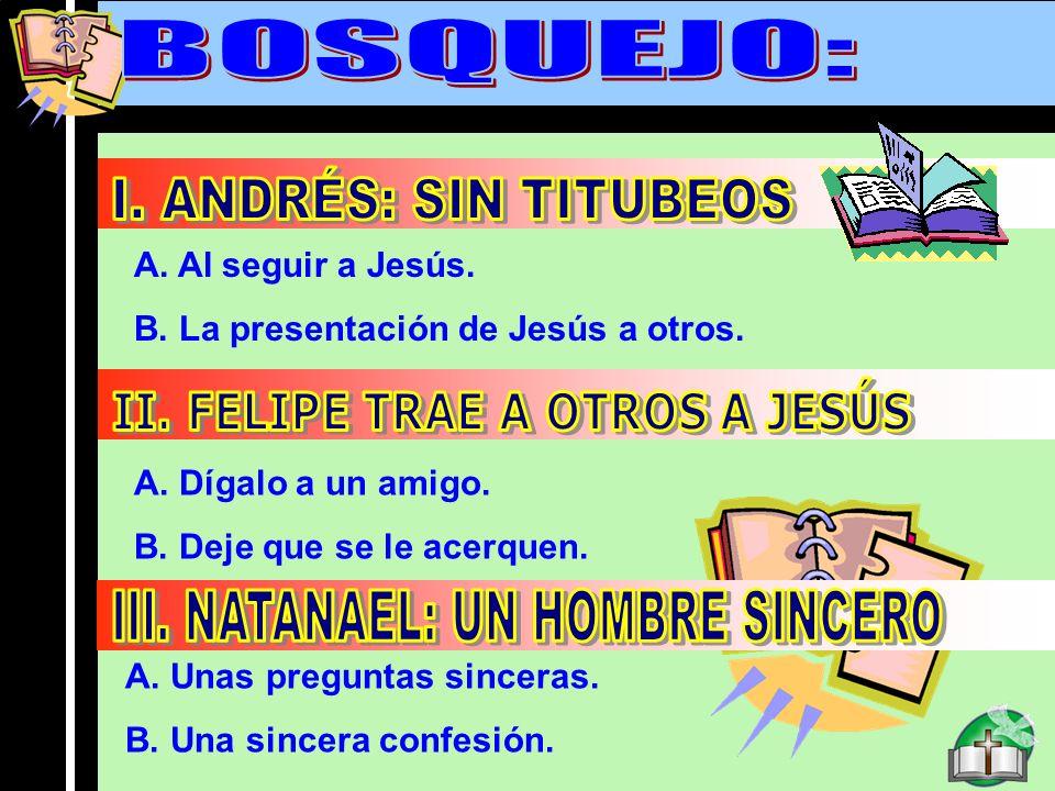 II. FELIPE TRAE A OTROS A JESÚS