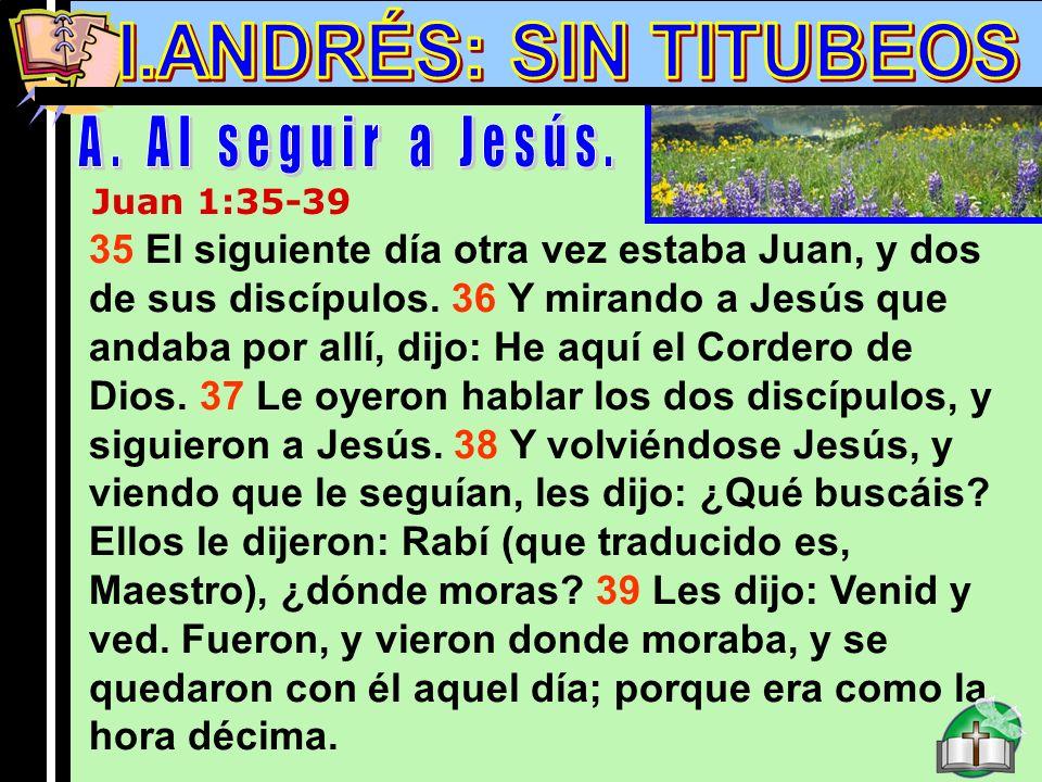 Andres A I.ANDRÉS: SIN TITUBEOS A. Al seguir a Jesús.