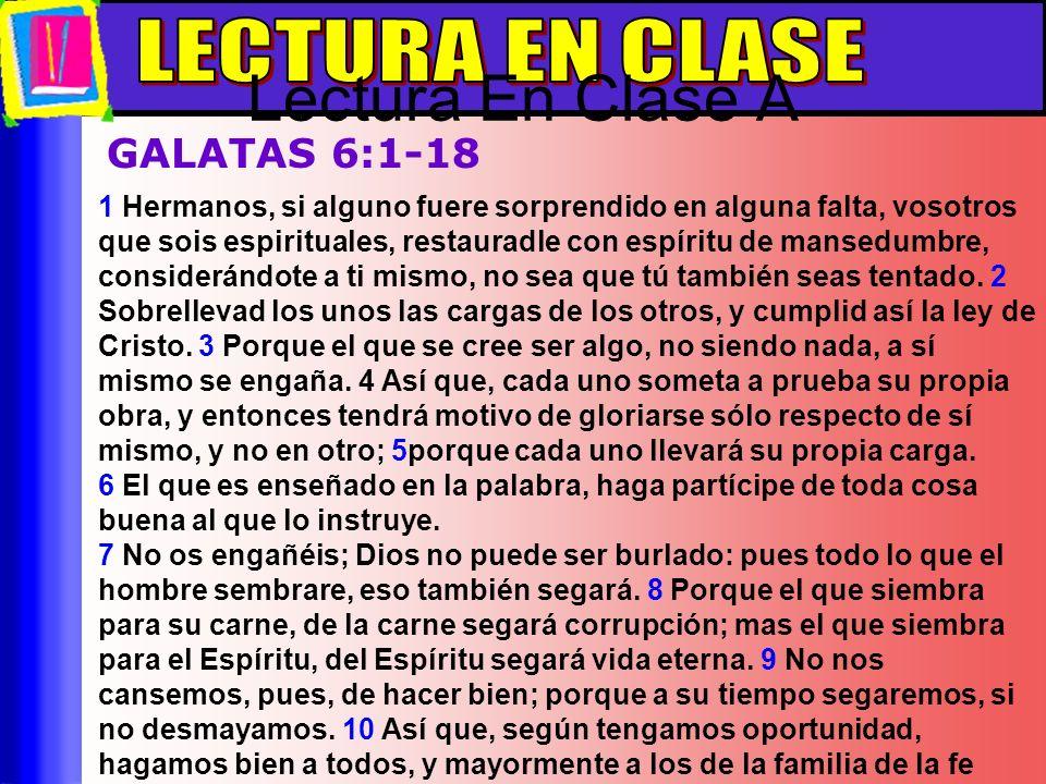 Lectura En Clase A LECTURA EN CLASE GALATAS 6:1-18