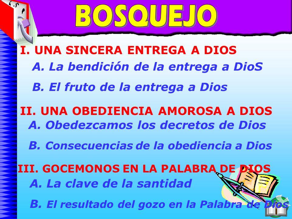 Bosquejo BOSQUEJO I. UNA SINCERA ENTREGA A DIOS