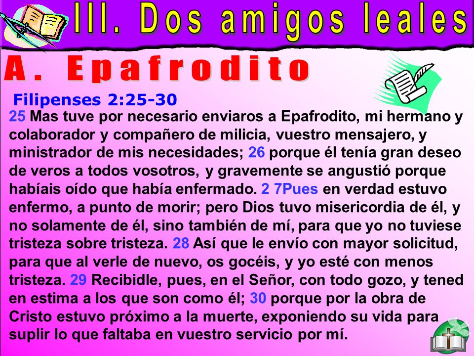 Dos Amigos Leales A III. Dos amigos leales A. Epafrodito