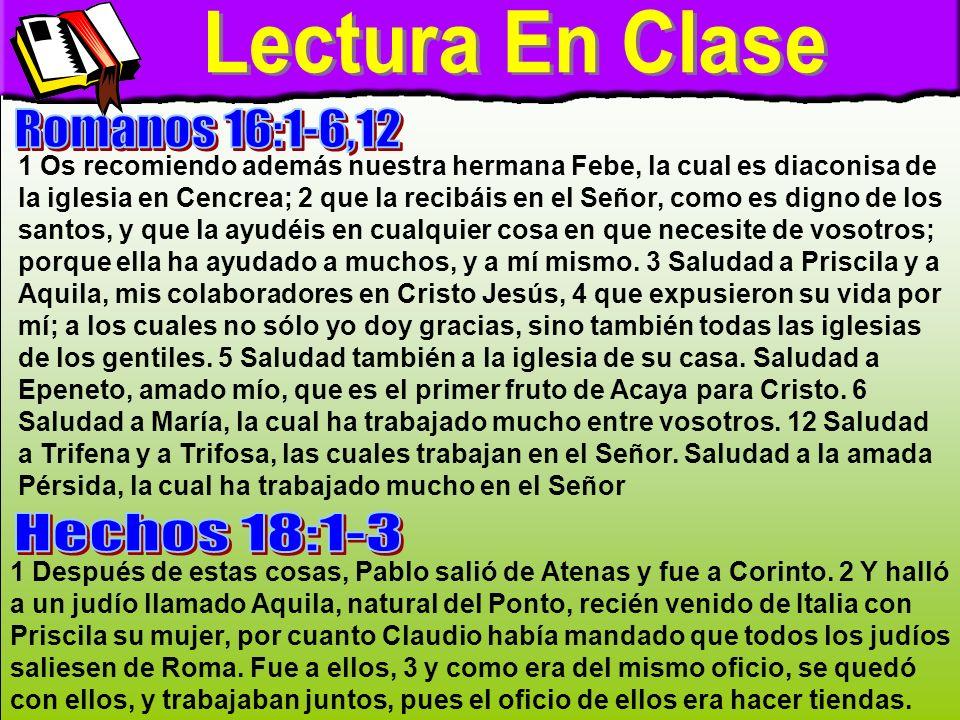 Lectura En Clase Lectura En Clase Romanos 16:1-6,12 Hechos 18:1-3