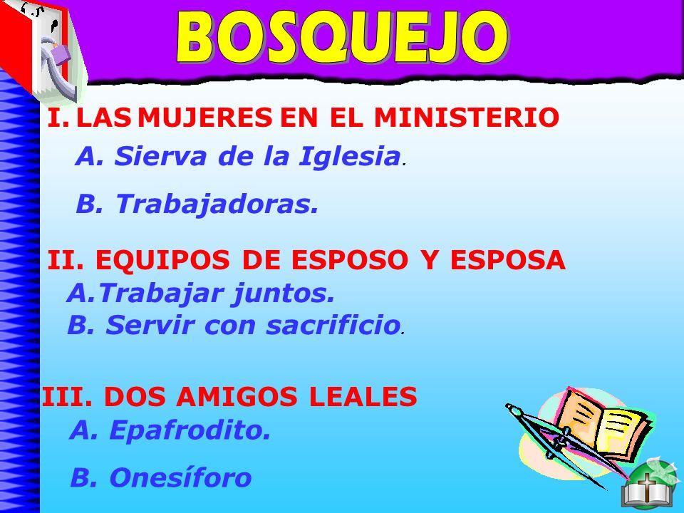 Bosquejo BOSQUEJO I. LAS MUJERES EN EL MINISTERIO