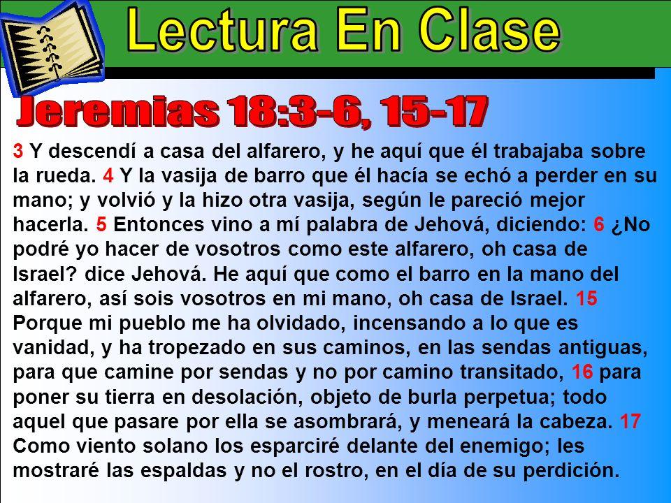 Lectura En Clase A Lectura En Clase Jeremias 18:3-6, 15-17