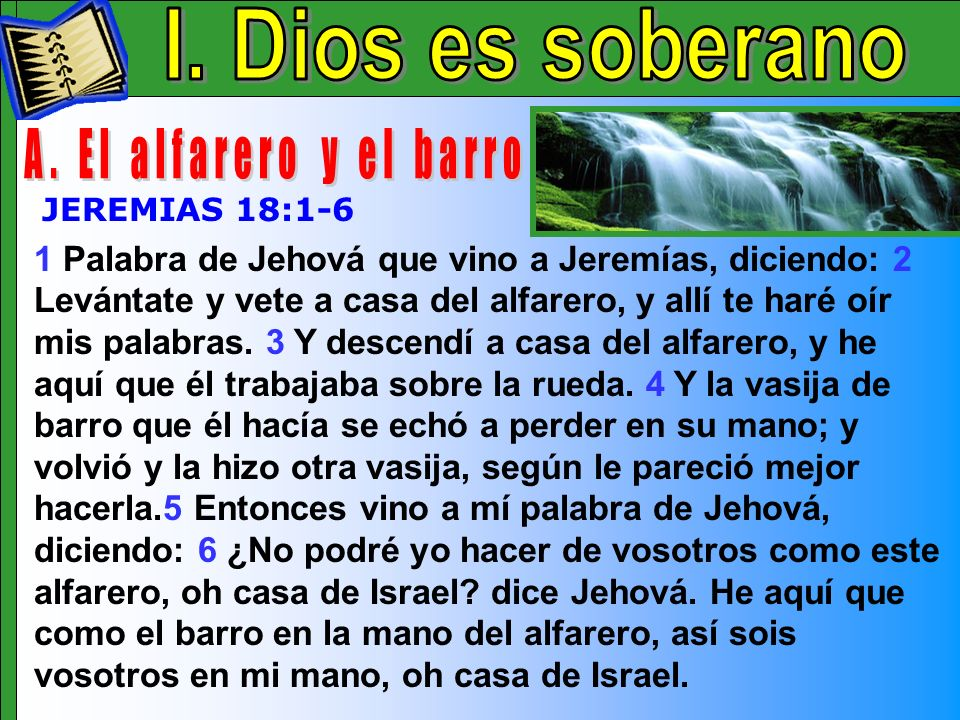 Dios Es Soberano A I. Dios es soberano A. El alfarero y el barro